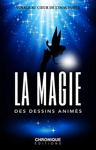 La Magie des Dessins animés: Petites Chroniques, T31 par [Chronique, Éditions]