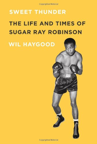 Sweet Thunder: The Life and Times of Sugar Ray Robinson por Wil Haygood