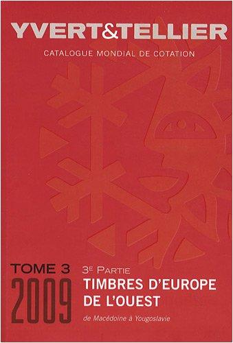 Catalogue de timbres-poste d'Europe de l'Ouest : Tome 3 (3e partie), Macédonie à Yougoslavie par Yvert & Tellier
