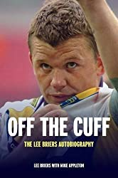 Off the Cuff: The Lee Briers Autobiography