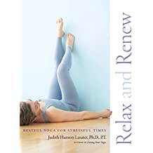 Relax and Renew: Restful Yoga for Stressful Times.