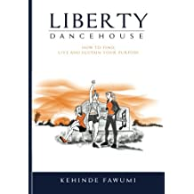 Liberty Dancehouse: A small but powerful book on personality and purpose