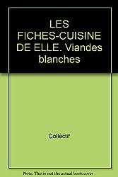 LES FICHES-CUISINE DE ELLE. Viandes blanches