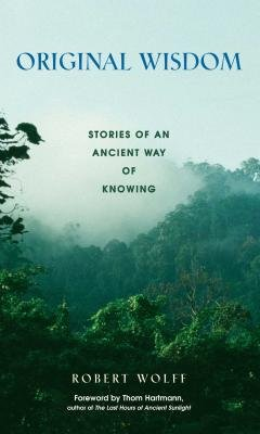 Original Wisdom( Stories of an Ancient Way of Knowing)[ORIGINAL WISDOM][Paperback]
