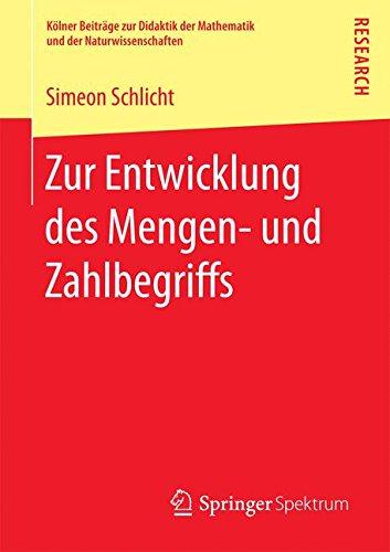 Zur Entwicklung des Mengen- und Zahlbegriffs (Kölner Beiträge zur Didaktik der Mathematik und der Naturwissenschaften)