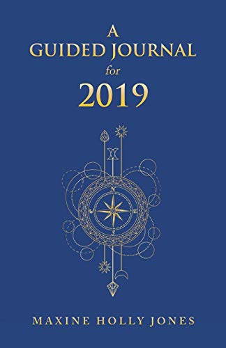 A Guided Journal for 2019 por Maxine Holly Jones