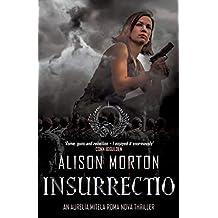 INSURRECTIO: An Aurelia Mitela Roma Nova thriller (Roma Nova Thriller Series)