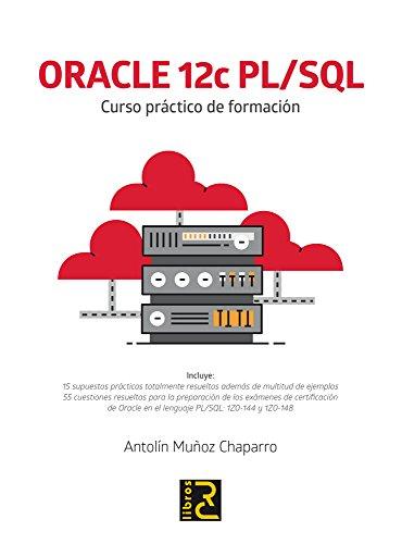 ORACLE 12c PL/SQL. Curso práctico de formación por Antolín Muñoz Chaparro