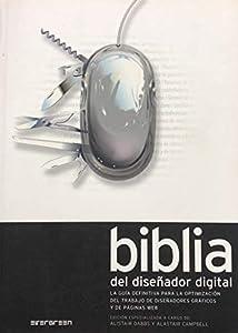 paginas web para diseñadores graficos: Biblia del diseñador digital: La guía definitiva para la optimización del trabaj...