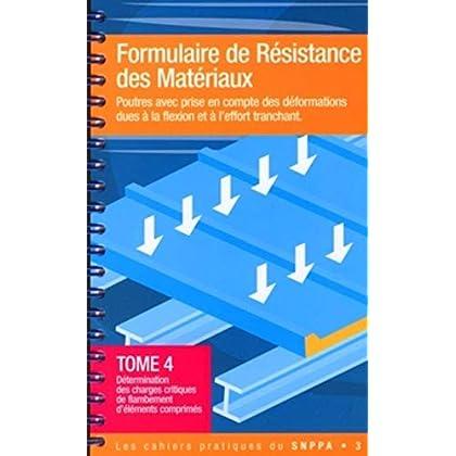 Formulaire de résistance des matériaux - Tome 4