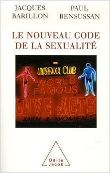 Le Nouveau Code de la sexualité de Jacques Barillon,Paul Bensussan ( 11 janvier 2007 )