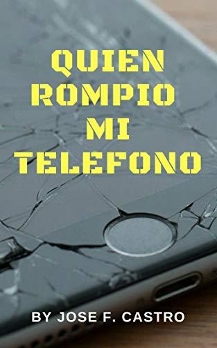 QUIEN ROMPIO MI TELEFONO por JOSE F. CASTRO