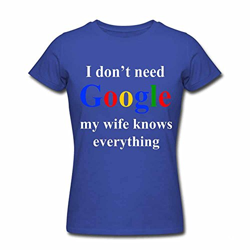 I Don't Need GOOGLE My Wife Knows Everything Printed Womens 02 Cotton Short Sleeve T-shirt S