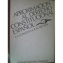 Aproximación al derecho constitucional español: La Constitución de 1978 (Colección Ciencias sociales)