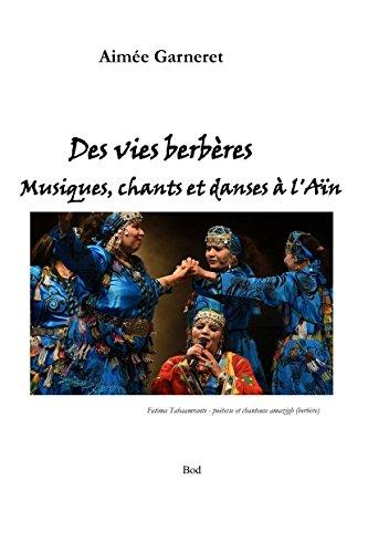 Couverture du livre Des vies berbères: musiques, chants et danses à l'aïn