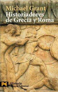 Historiadores de Grecia y Roma: Información y desinformación (El Libro De Bolsillo - Historia) por Michael Grant