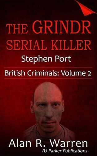 Grindr Serial Killer: Stephen Port (British Criminals Book 2) (English Edition)
