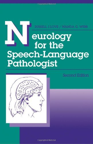 Neurology for the Speech-Language Pathologist by Wanda G. Love Russell J.; Webb (1992-08-01)