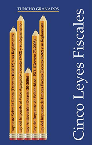 Cinco Leyes Fiscales (Spanish Edition)