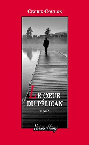 "<a href=""/node/17099"">Le coeur du pélican</a>"