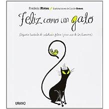 Feliz como un gato : pequeño tratado de sabiduría felina para uso humano (Crecimiento personal)