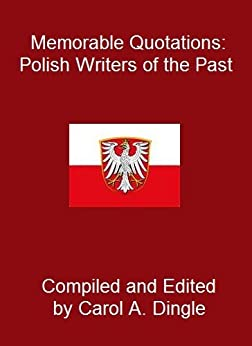Memorable Quotations: Polish Writers of the Past (English Edition)