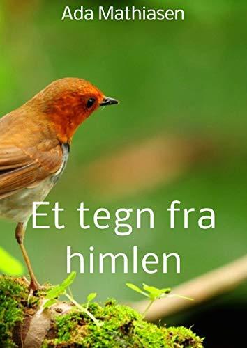 Et tegn fra himlen (Danish Edition) por Ada  Mathiasen