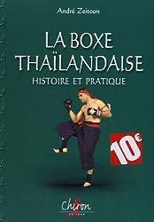 La boxe thaïlandaise : Histoire et pratique
