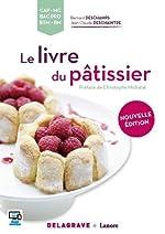 Le livre du pâtissier CAP, MC, Bac Pro, BTM, BM - Édition 2016 de Bernard Deschamps