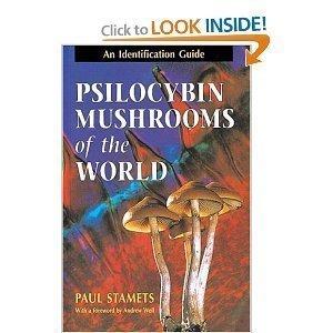 Psilocybin Mushrooms of the World: An Identification Guide [Paperback]