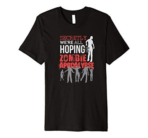 Zombie T Shirt Wir Alle hoffen für die Zombie Apocalypse