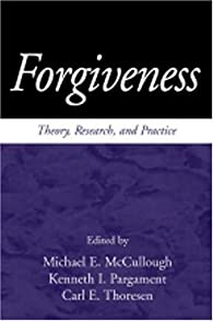 Forgiveness : Theory, Research and Practice  par  Carl E. Thoresen