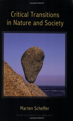 Critical Transitions in Nature and Society: (Princeton Studies in Complexity) por Marten Scheffer