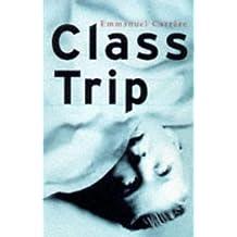 Class Trip by Emmanuel Carrere (1998-09-01)