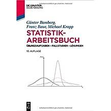 Statistik-Arbeitsbuch: Übungsaufgaben - Fallstudien - Lösungen (De Gruyter Studium)