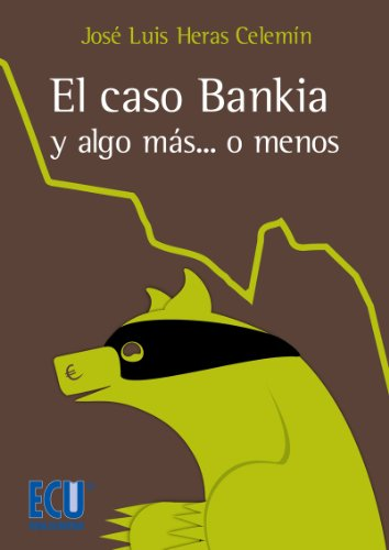 El caso Bankia y algo más... o menos eBook: José Luis Heras Celemín: Amazon.es: Tienda Kindle