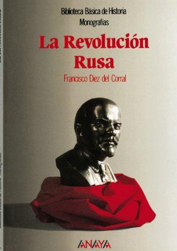 La Revolución Rusa (Historia - Biblioteca Básica De Historia - Serie «Monografías»)