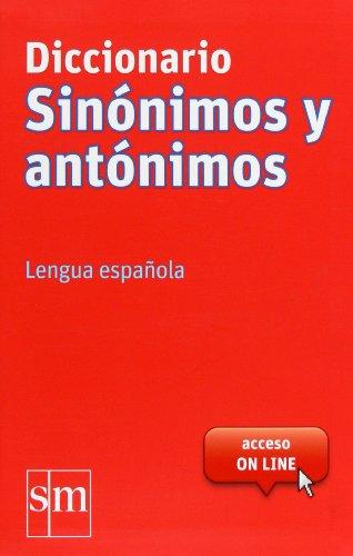 Diccionario Sinónimos y Antónimos. Lengua española por Equipo Pedagógico Ediciones SM