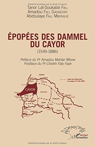Epopées des Dammel du Cayor (1549-1886) par Tanor Lat-Soukabé Fall