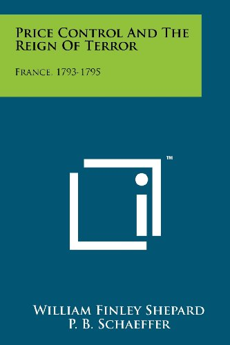 Price Control and the Reign of Terror: France, 1793-1795