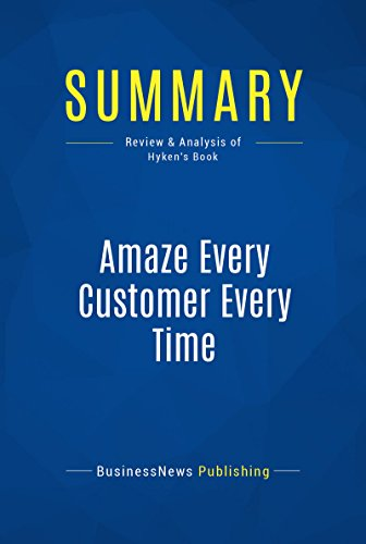 summary-amaze-every-customer-every-time-review-and-analysis-of-hykens-book-english-edition