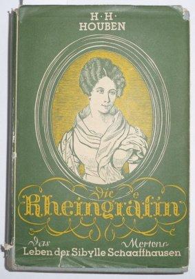 Die Rheingräfin- Das Leben der Kölnerin Sybylle Mertens-Schaffhausen- dargestellt nach ihren Tagebüchern und Briefen