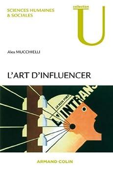 L'art d'influencer (Communication) par [Mucchielli, Alex]