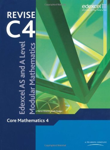 Revise Edexcel AS and A Level Modular Mathematics - Core Mathematics 4 by Keith Pledger (2009-05-27)