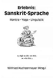 Erlebnis: Sanskrit-Sprache - Mantra Yoga Linguistik