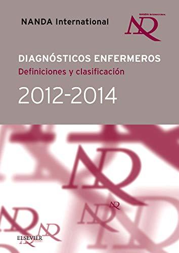 Nanda International. Diagnósticos Enfermeros. Definiciones Y Clasificación. 2012-2014 por NANDA International