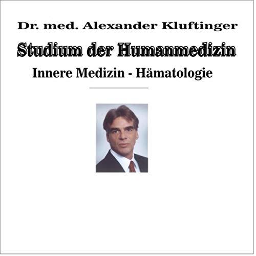 Studium der Humanmedizin - Innere Medizin - Hämatologie