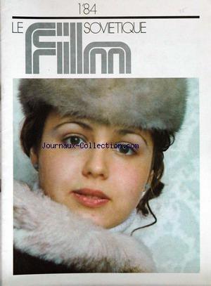 FILM SOVIETIQUE (LE) du 01/01/1984 - MAITRES DU CINEMA SOVIETIQUE PAR S. BONDARCHOUK - LE CINEMA ET LE XXEME SIECLE - CINEMA D'ANIMATION - V. TRETIAK - RODION NAKHAPETOV - VERA GLAGOLEVA - A. BELIAK.