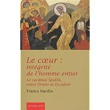 Le coeur intégrité de l'homme entier: Dans l'anthropologie du cardinal Spidlik et de la spiritualité orientale