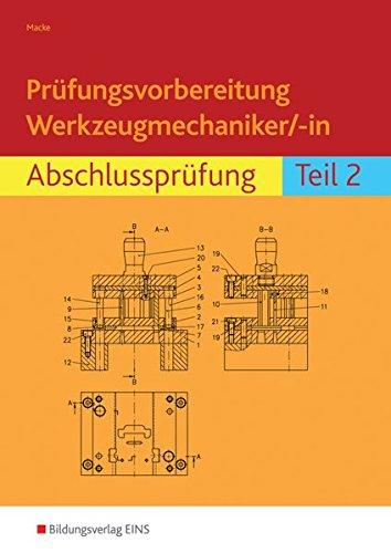 Prüfungsvorbereitung Werkzeugmechaniker/-in: Abschlussprüfung Teil 2